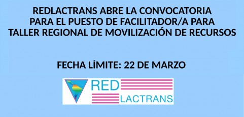 LA REDLACTRANS ABRE LA CONVOCATORIA PARA EL PUESTO DE FACILITADOR/A PARA TALLER REGIONAL DE MOVILIZACIÓN DE RECURSOS